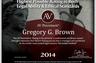 "Irvine, California trial lawyer Gregory G. Brown awarded the highest possible ""AV Preeminent"" legal rating for both legal ability and ethical standards by renowned and trusted Martindale-Hubbel."