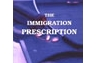 The Immigration Prescription:  The Practical Guide to Immigration for Foreign-Born Physicians by Ann Massey Badmus