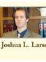 West Valley City Personal Injury Lawyer Joshua L. Larsen